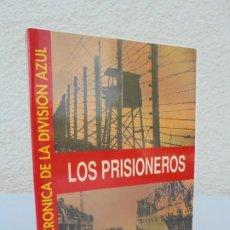 Libros de segunda mano: LOS PRISIONEROS. LA GRAN CRONICA DE LA DIVISION AZUL. FERNANDO VADILLO. EDICION BARBAROJA 1996. Lote 205706976