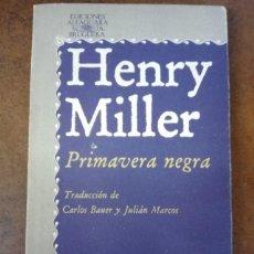 Livres d'occasion: PRIMAVERA NEGRA (HENRY MILLER) ALFAGUARA - BUEN ESTADO - SUB01J. Lote 205736333