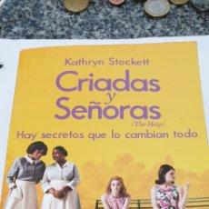 Libros de segunda mano: CRIADAS Y SEÑORAS UNA NOVELA GANADORA. Lote 205836015