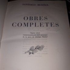 Libros de segunda mano: SANTIAGO RUSIÑOL OBRES COMPLETES. Lote 205899490