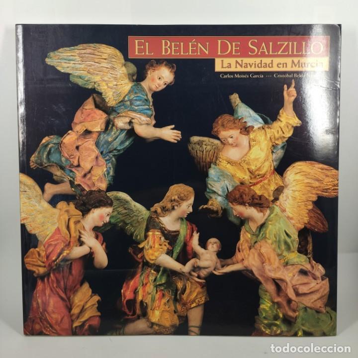 LIBRO - EL BELÉN DE SALZILLO - LA NAVIDAD DE MURCIA - CARLOS MOISÉS - CRISTÓBAL BELDA / 12.371 (Libros de Segunda Mano (posteriores a 1936) - Literatura - Narrativa - Otros)
