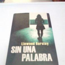 Libros de segunda mano: SIN UNA PALABRA. LINWOOD BARCLAY. EST2B4. Lote 206122667