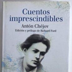 Libros de segunda mano: CUENTOS IMPRESCINDIBLES / ANTÓN CHÉJOV / LUMEN. Lote 206124116