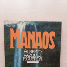 Libros de segunda mano: MANAOS. ALBERTO VÁZQUEZ FIGUEROA. CÍRCULO DE LECTORES, 1983.. Lote 206124226