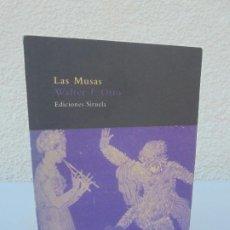 Libros de segunda mano: LAS MUSAS Y EL ORIGEN DIVINO DEL CANTO Y DEL HABLA. WALTER F. OTTO. EDICIONES SIRUELA. 2005.. Lote 206165370