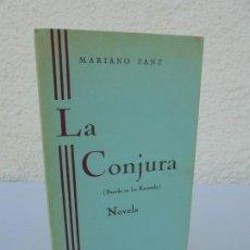 Libros de segunda mano: LA CONJURA. MARIO SANZ. DEDICADO POR EL AUTOR. NOVELA BASADA EN LOS KENNEDY. 1969. Lote 206171227