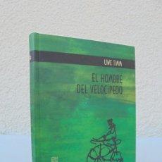 Libros de segunda mano: EL HOMBRE DEL VELOCIPEDO. UWE TIMM. EDICION AMARANTO SIPIENTE 2006.. Lote 206173955