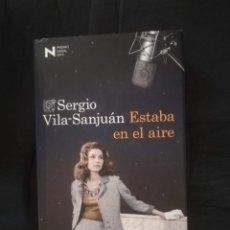 Libros de segunda mano: ESTABA EN EL AIRE - SERGIO VILA-SANJUAN. Lote 206179933
