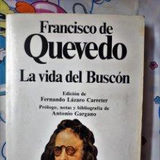 Libros de segunda mano: FRANCISCO DE QUEVEDO. LA VIDA DEL BUSCÓN. CLÁSICOS UNIVERSALES PLANETA, 1982.. Lote 206184741