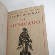 Libros de segunda mano: EL AHORCADO. EÇA DE QUEIROZ. ED LIMITADA. EJ.:29 DE 50. IL.: ANTONIO GELABERT. 1942 BARCELONA.. Lote 206207212