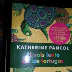 Libros de segunda mano: EL VALS LENTO DE LAS TORTUGAS, KATHERINE PANCOL, ED. LA ESFERA DE LOS LIBROS. Lote 206211956