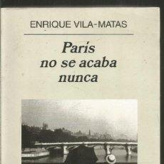 Libros de segunda mano: ENRIQUE VILA-MATAS. PARIS NO SE ACABA NUNCA. ANAGRAMA. Lote 206236085