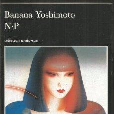 Libros de segunda mano: BANANA YOSHIMOTO. N.P. TUSQUETS ANDANZAS. Lote 206236355