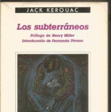 Libros de segunda mano: JACK KEROUAC. LOS SUBTERRANEOS. ANGRAMA. PRIMERA EDICION. Lote 206236620