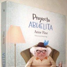 Libros de segunda mano: PROYECTO ABUELITA - ANNE FINE. Lote 206327497