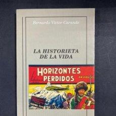 Livres d'occasion: HORIZONTES PERDIDOS. LA HISTORIETA DE LA VIDA. BERNARDO VICTOR CARANDE. ED.CAPELA. CADIZ, 1998.. Lote 206331857