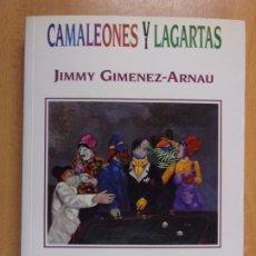 Libros de segunda mano: CAMALEONES Y LAGARTAS. MANÍAS SELECTAS, PASIONES VULGARES / JIMMY GIMENEZ-ARNAU / 1992. Lote 206346252