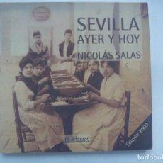 Libros de segunda mano: SEVILLA AYER Y HOY, DE NICOLAS SALAS. EDICION 2003..... MUY ILUSTRADO. Lote 206397492