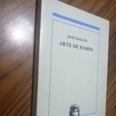 Libros de segunda mano: ARTE DE HAMPA. JOSÉ BAILÓN. RÚSTICA. BUEN ESTADO. Lote 206404275