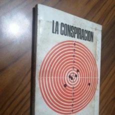Libros de segunda mano: LA CONSPIRACIÓN. PAUL NIZAN. EDICIONES DE LA FLOR. PORTADA MANCHADA. BUEN ESTADO REL RESTO. Lote 206404391