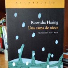 Libros de segunda mano: UNA CAMA DE NIEVE, ROSWITHA HARING, EDITORIAL ACANTILADO, TRADUCCIÓN DE M. POUS. Lote 206420351