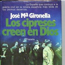 Libros de segunda mano: LOS CIPRESES CREEN EN DIOS - JOSÉ MARÍA GIRONELLA - EDITORIAL PLANETA - OMNIBUS. Lote 206446567