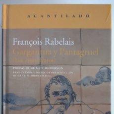 Libros de segunda mano: GARGANTÚA Y PANTAGRUEL / FRANÇOIS RABELAIS / ACANTILADO. Lote 206464056