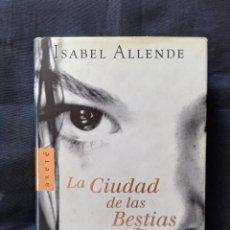 Libros de segunda mano: LA CIUDAD DE LAS BESTIAS - ISABEL ALLENDE. Lote 206472977