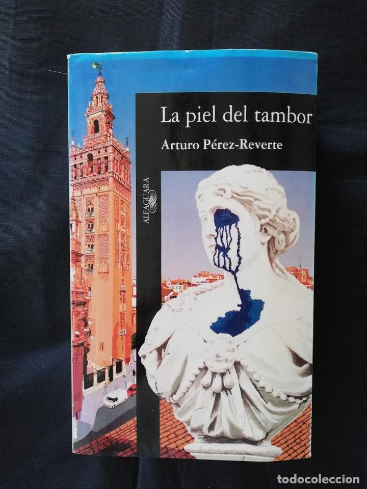 LA PIEL DEL TAMBOR - ARTURO PÉREZ REVERTE (Libros de Segunda Mano (posteriores a 1936) - Literatura - Narrativa - Otros)