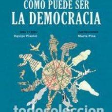 Libros de segunda mano: CÓMO PUEDE SER LA DEMOCRACIA. - PINA, MARTA.. Lote 206512570