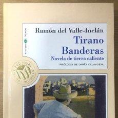 Libros de segunda mano: TIRANO BANDERAS - RAMÓN DEL VALLE - INCLÁN. Lote 206575272