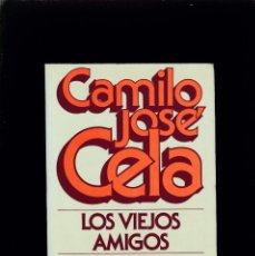 Libros de segunda mano: CAMILO JOSÉ CELA - LOS VIEJOS AMIGOS - EDITORIAL NOGUER 1981. Lote 206788663