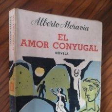 Libros de segunda mano: EL AMOR CONYUGAL. ALBERTO MORAVIA. LOSADA. RÚSTICA. BUEN ESTADO PERO SE DENOTA EL PASO DEL TIEMPO. Lote 206789833