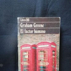 Libros de segunda mano: EL FACTOR HUMANO - GRAHAM GREENE. Lote 206814451