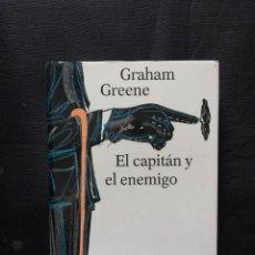 Libros de segunda mano: EL CAPITÁN Y EL ENEMIGO - GRAHAM GREENE. Lote 206815452