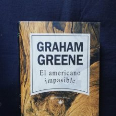 Libros de segunda mano: EL AMERICANO IMPASIBLE - GRAHAM GREENE. Lote 206816590