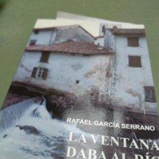 Livres d'occasion: LA VENTANA DABA AL RIO. RAFAEL GARCIA SERRANO. EDICION HOMOLEGENS. 2011. Lote 206829387