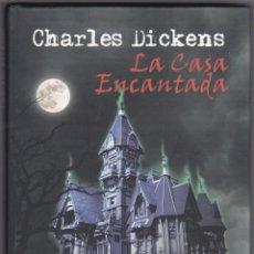 Libros de segunda mano: LA CASA ENCANTADA - CHARLES DICKENS. Lote 206868242