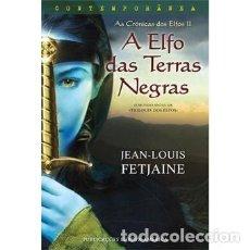 Libros de segunda mano: JEAN-LOUIS FETJAINE A ELFO DAS TERRAS NEGRAS. Lote 206904271