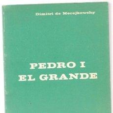 Libros de segunda mano: MEREJKOWSKY ,PEDRO I EL GRANDE ,1971 PROMETEO. Lote 206904300