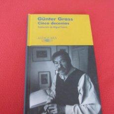 """Libros de segunda mano: """"CINCO DECENIOS"""" DE GÜNTER GRASS. ALFAGUARA. ED. 2003. Lote 206904358"""
