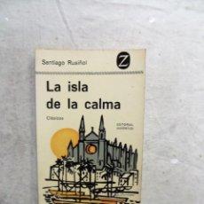 Libros de segunda mano: LA ISLA DE LA CALMA DE SANTIAGO RUSIÑOL. Lote 206927647