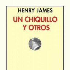 Libros de segunda mano: UN CHIQUILLO Y OTROS.HENRY JAMES.- NUEVO. Lote 206948227