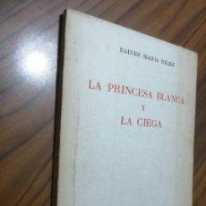 Libros de segunda mano: LA PRINCESA BLANCA Y LA CIEGA. RAINER MARÍA RILKE. PORTADA MANCHADA. RESTO BUEN ESTADO. Lote 206950193