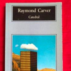 Libros de segunda mano: CATEDRAL. RAYMOND CARVER. ANAGRAMA. PEDIDO MÍNIMO 5€. Lote 206950240