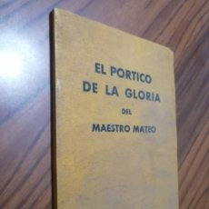 Libros de segunda mano: EL PORTICO DE LA GLORIA DEL MAESTRO MATEO. A. LOPEZ CAMPOS. RÚSTICA. BUEN ESTADO. DIFICIL. Lote 206950272