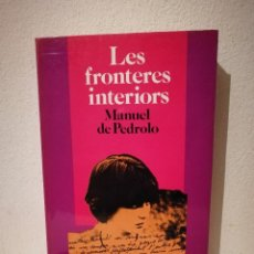 Libros de segunda mano: LIBRO - LES FRONTERES INTERIORS - VARIOS - MANUEL DE PEDROLO - MIRALL. Lote 207045050
