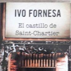 Libros de segunda mano: EL CASTILLO DE SAINT-CHARTIER * IVO FORNESA. Lote 207045753