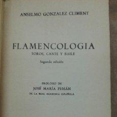Libros de segunda mano: FLAMENCOLOGIA POR ANSELMO GONZALEZ CLIMENT COLEC. 21 TOROS,CANTE Y BAILE. Lote 207071806
