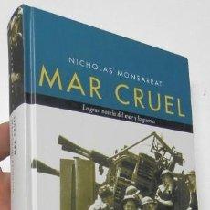Livres d'occasion: MAR CRUEL - NICHOLAS MONSARRAT. Lote 207072382